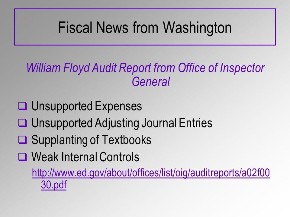 Fiscal News from Washington William Floyd Audit Report from Office of Inspector General Unsupported Expenses Unsupported Adjusting Journal Entries Sup