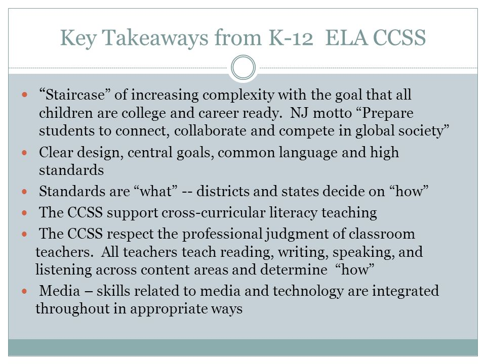 Key Takeaways from K-12 ELA CCSS Staircase of increasing complexity with the goal that all children are college and career ready.