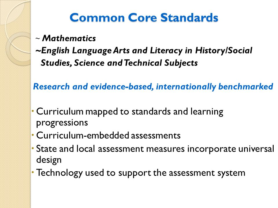Common Core Standards ~ Mathematics ~English Language Arts and Literacy in History/Social Studies, Science and Technical Subjects Research and evidenc