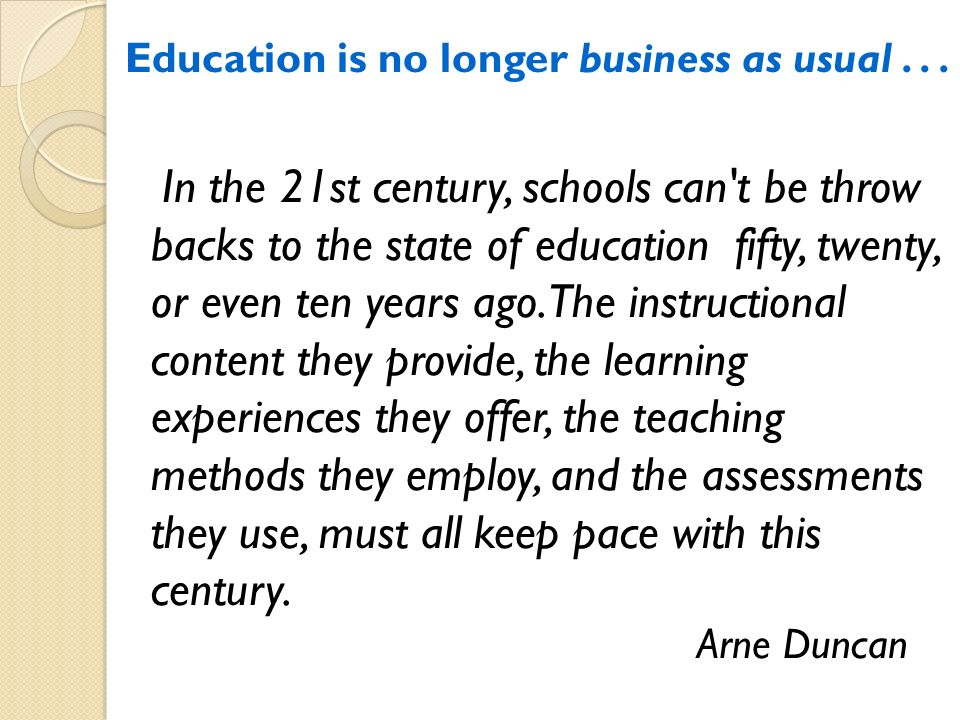 Education is no longer business as usual...