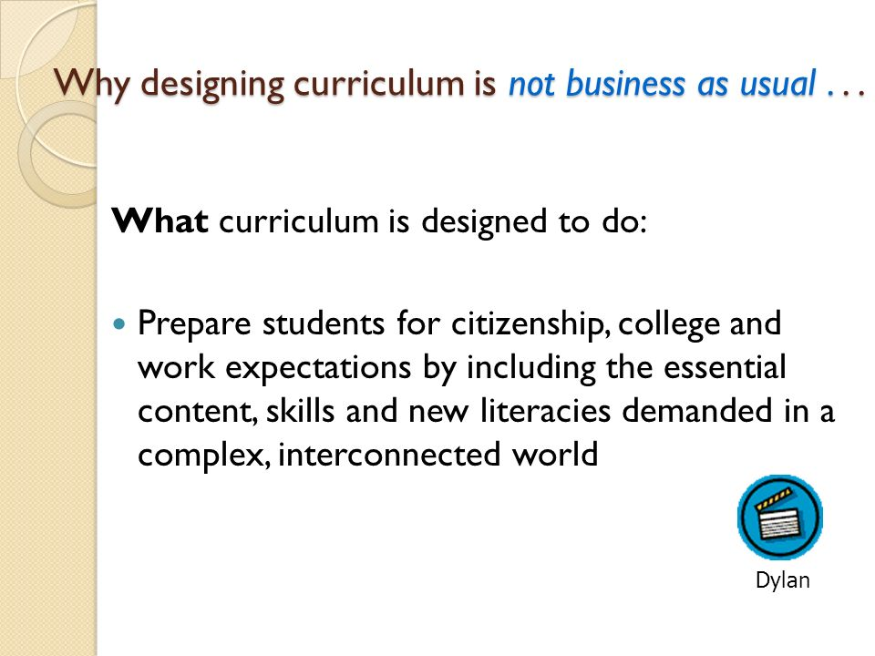 Why designing curriculum is not business as usual...