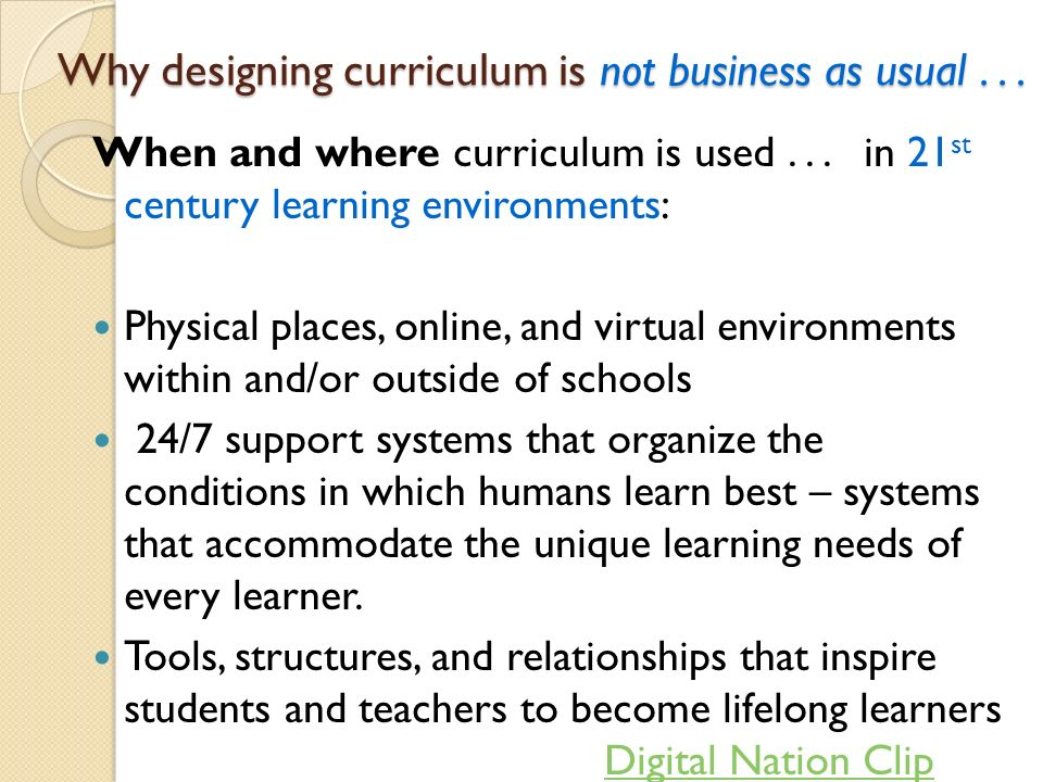 Designing Engaging Curriculum Consider the 21st Century Learner Determine the Targeted Content Create a Student- centered Learning Environment Construct Authentic and Appropriate Assessment
