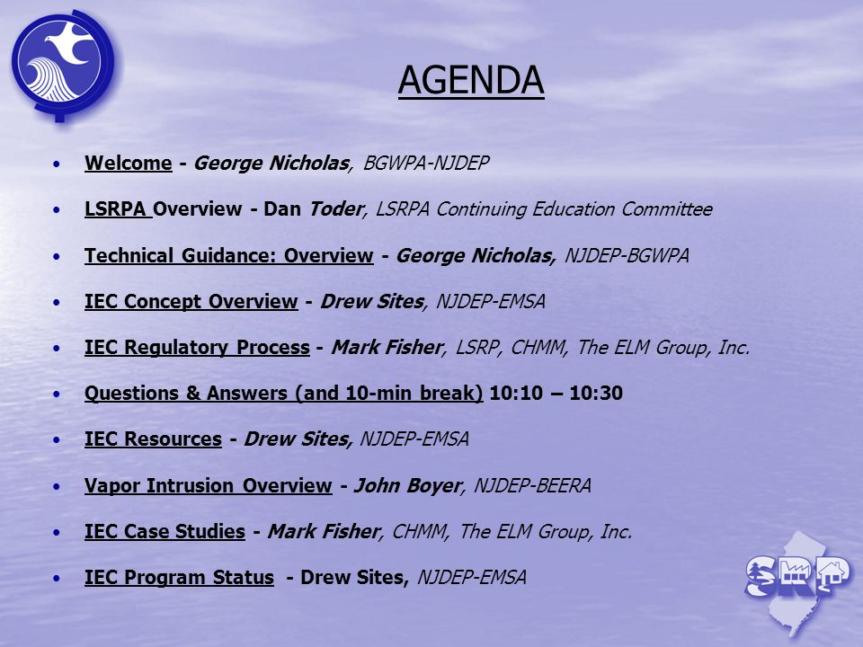AGENDA Welcome - George Nicholas, BGWPA-NJDEP LSRPA Overview - Dan Toder, LSRPA Continuing Education Committee Technical Guidance: Overview - George N