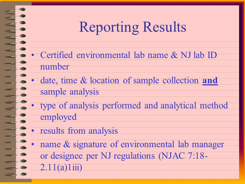 Retain as Records of Analysis Assigned lab ID # or other form of ID date & time of analysis name & signature of person(s) who collected sample name & signature of person(s) who analyzed sample type of analysis performed & DSAM* used (*DSAM=Dept.