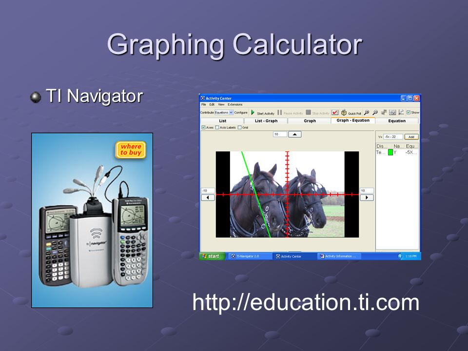 Graphing Calculator TI Navigator http://education.ti.com