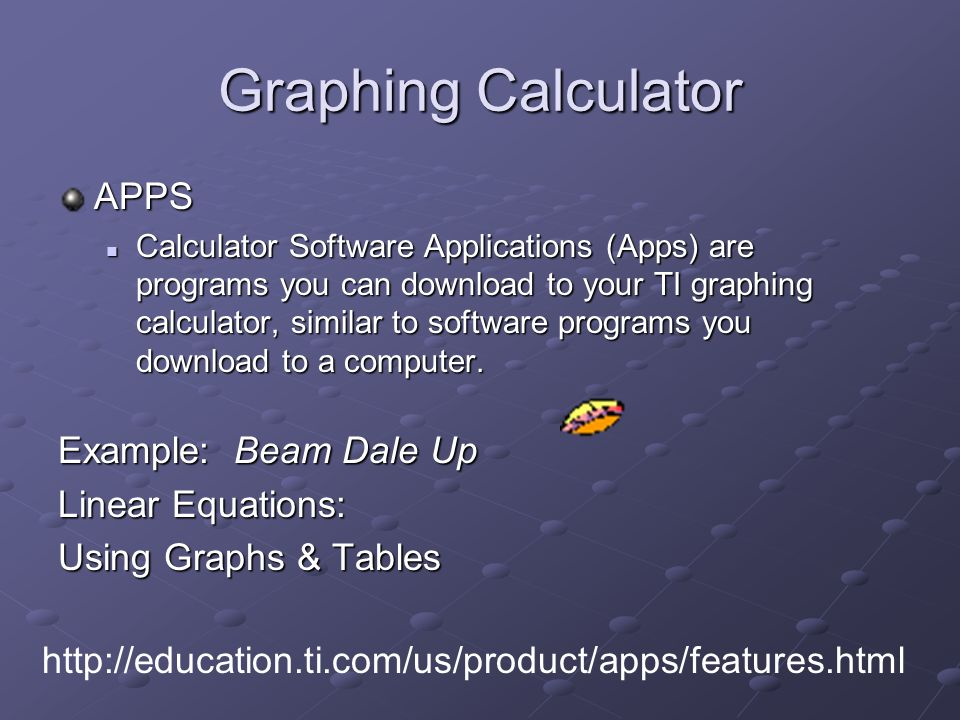 Graphing Calculator APPS Calculator Software Applications (Apps) are programs you can download to your TI graphing calculator, similar to software programs you download to a computer.