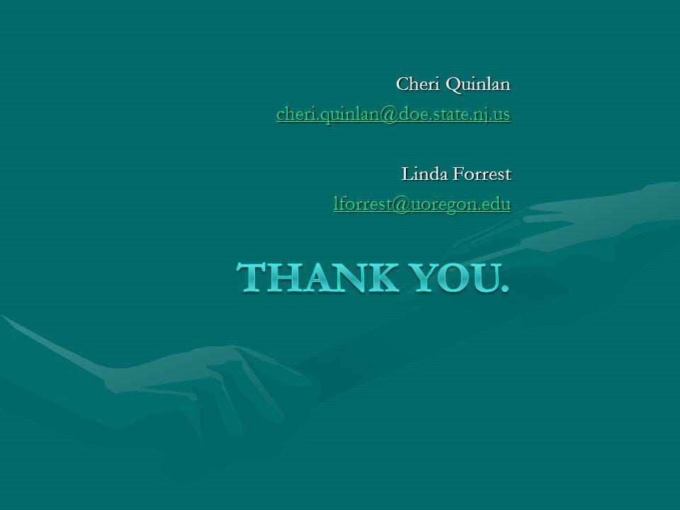 Cheri Quinlan cheri.quinlan@doe.state.nj.us Linda Forrest lforrest@uoregon.edu