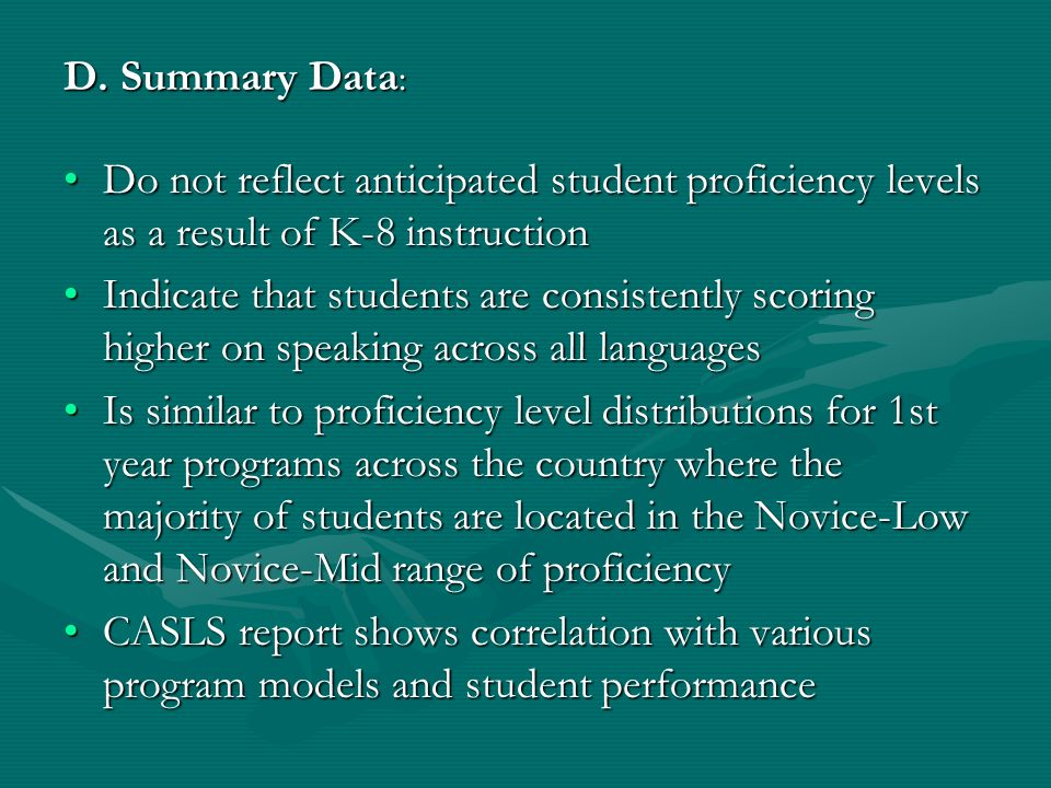 Conclusion Need sufficient durationNeed sufficient duration –More effective programs > 21 weeks / year Need sufficient intensityNeed sufficient intensity –More effective programs >= 3 times / week To attain to significant proficiency outcomes, a program needs to have a minimum of 5,000 minutes of instruction time spread across the school year.To attain to significant proficiency outcomes, a program needs to have a minimum of 5,000 minutes of instruction time spread across the school year.