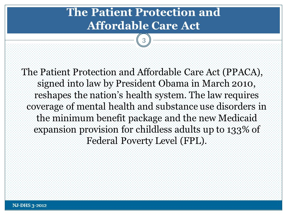 NJ-DHS 3-2012 Mental health and substance use disorder benefits must be no more restrictive than the predominant financial requirements applied to substantially all medical and surgical benefits covered by the plan… and there are no separate cost sharing requirements than are applicable only with respect to mental health or substance use disorders benefits.