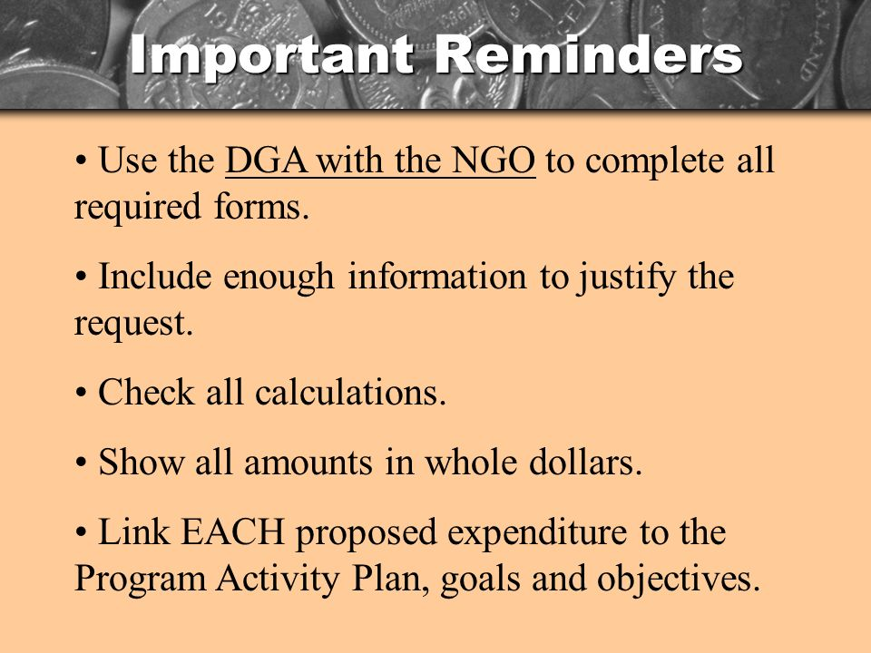 Important Reminders Use the DGA with the NGO to complete all required forms.