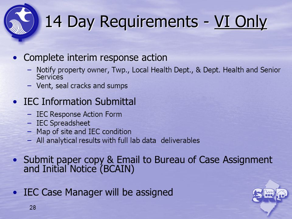 28 14 Day Requirements - VI Only Complete interim response action –Notify property owner, Twp., Local Health Dept., & Dept. Health and Senior Services