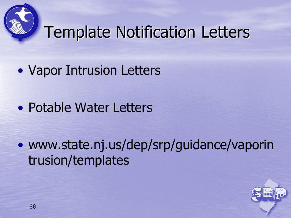66 Template Notification Letters Vapor Intrusion Letters Potable Water Letters www.state.nj.us/dep/srp/guidance/vaporin trusion/templates