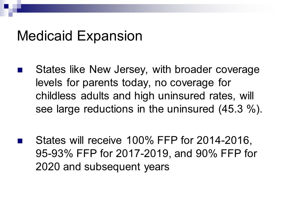 Key Provisions of Interest to Addictions and Mental Health Fields Within the First 6 Months – 1 Year of Enactment Immediate access to insurance for uninsured individuals with pre- existing conditions (including MH/SUD) Provides small business tax credits including up to 25% credit for small not-for-profits Eliminates pre-existing condition exclusions for children Prohibits rescission (retroactively canceling a health insurance policy obtained in the individual market after the policyholder files a large claim) Covers first dollar of preventive health services – includes SBIRT Allows states to cover prevention services under Medicaid Extends coverage to dependent children up to age 26 who are uninsured