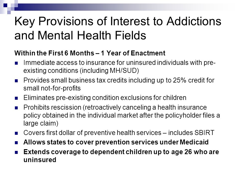 Prevention In a section authorizing community health team grants aimed at supporting medical homes, the bill includes a provision to include SUD prevention, treatment and MH service providers as eligible grantees Substance use disorders are listed as a national priority in the report to be provided to Congress and the President by 7/1/10 by the National Prevention, Health Promotion and Public Health Council Requires SUD/MH services be provided at school-based community health centers Preference will be given to applicants who demonstrate the ability to serve communities that have evidenced barriers to primary health care & mental health & substance use disorder prevention services for children & adolescents; as well as populations of children & adolescents that have historically demonstrated difficulty in accessing health & mental health & substance use disorder prevention services