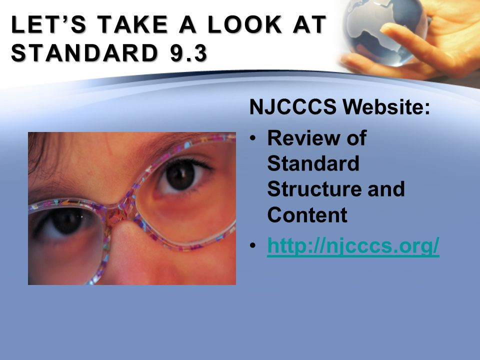 LETS TAKE A LOOK AT STANDARD 9.3 NJCCCS Website: Review of Standard Structure and Content