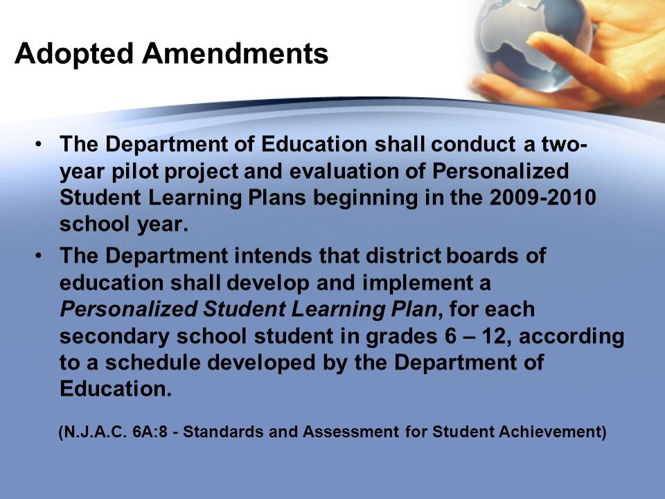 Adopted Amendments The Department of Education shall conduct a two- year pilot project and evaluation of Personalized Student Learning Plans beginning in the school year.