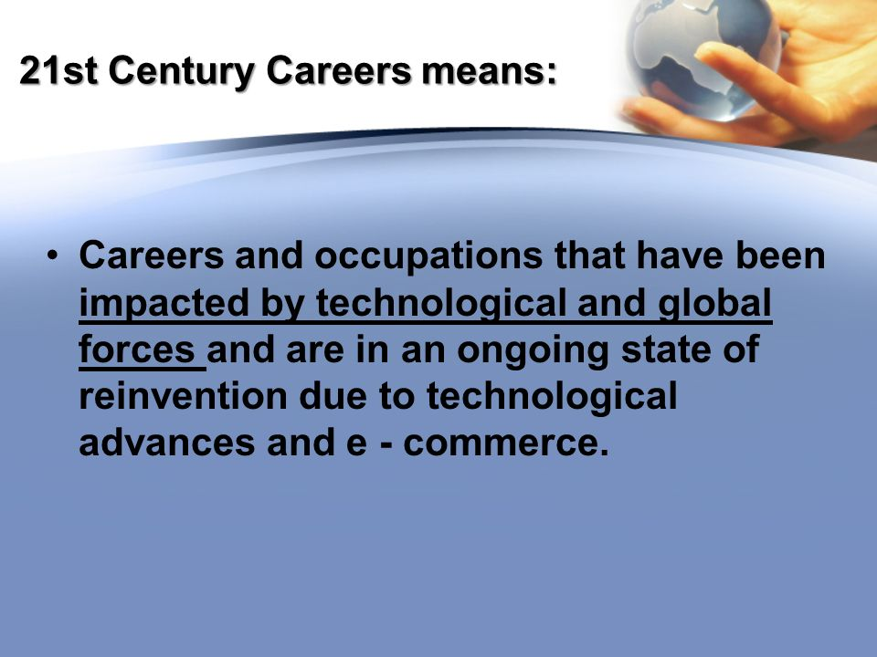 ACTIVITY 9.3.B Career Exploration Content Statement: Career exploration includes investigation of the contemporary workplace and an understanding of the relationships among personal abilities, education, and knowledge and skills needed to pursue 21st- century occupations and careers.