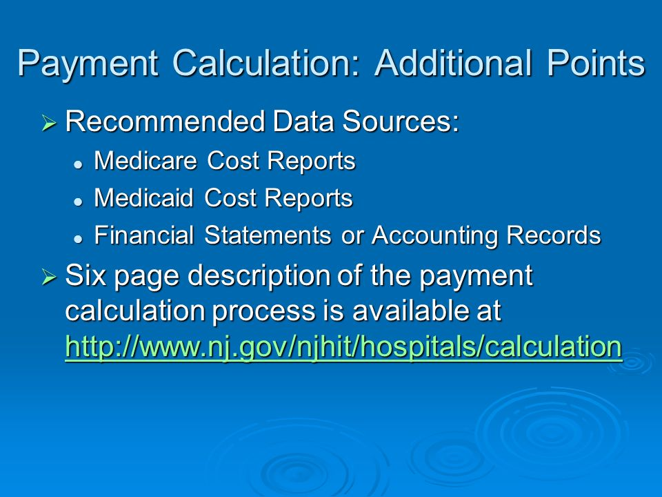 Payment Calculation: Additional Points Recommended Data Sources: Recommended Data Sources: Medicare Cost Reports Medicare Cost Reports Medicaid Cost R