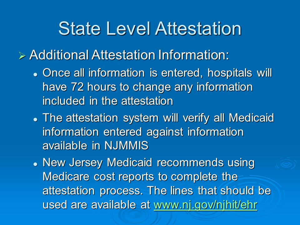 State Level Attestation Additional Attestation Information: Additional Attestation Information: Once all information is entered, hospitals will have 7