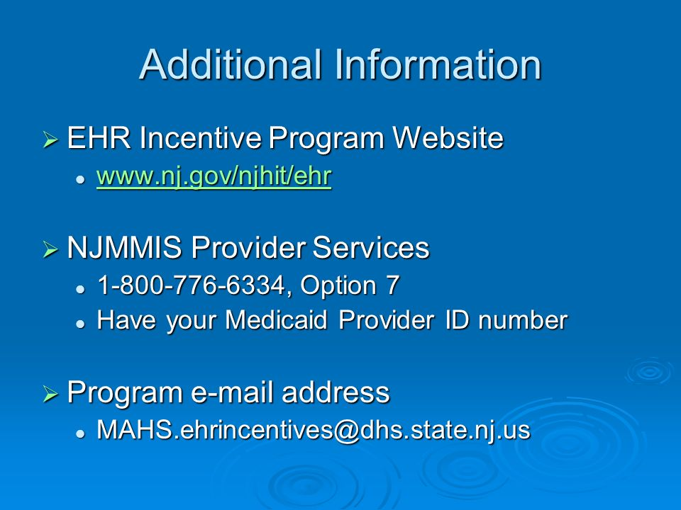 Additional Information EHR Incentive Program Website EHR Incentive Program Website www.nj.gov/njhit/ehr www.nj.gov/njhit/ehr www.nj.gov/njhit/ehr NJMM