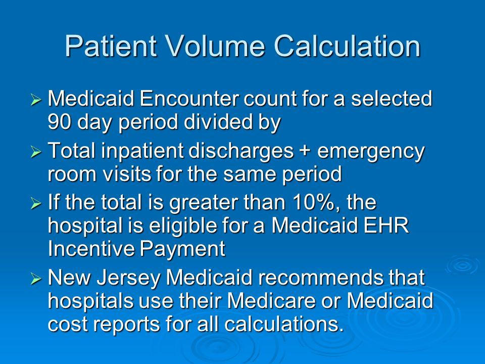 Patient Volume Calculation Medicaid Encounter count for a selected 90 day period divided by Medicaid Encounter count for a selected 90 day period divi