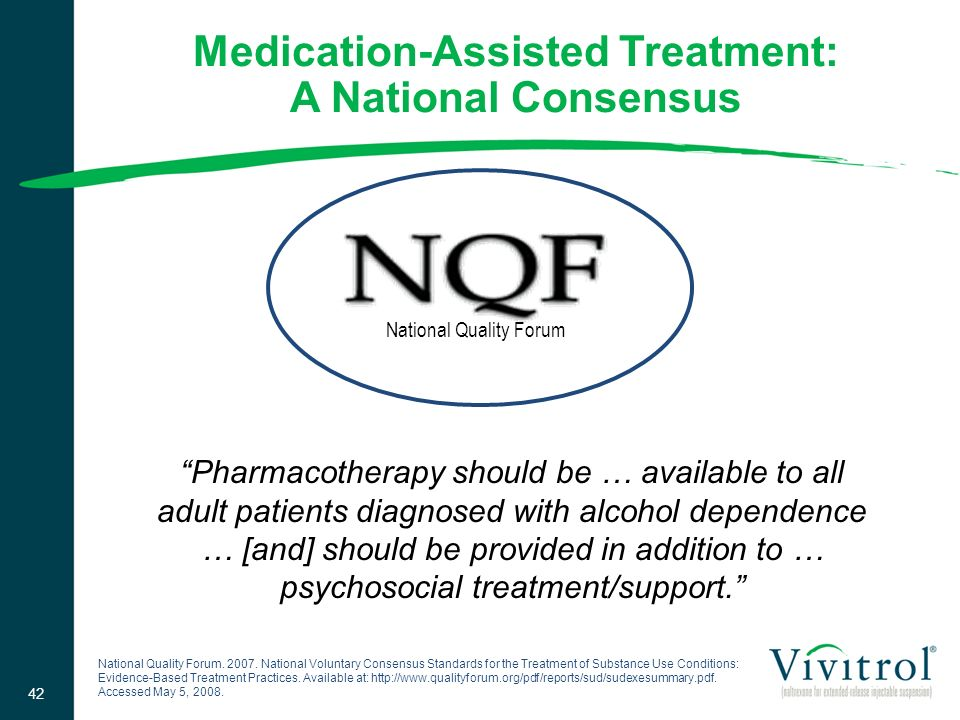 Pharmacotherapy should be … available to all adult patients diagnosed with alcohol dependence … [and] should be provided in addition to … psychosocial