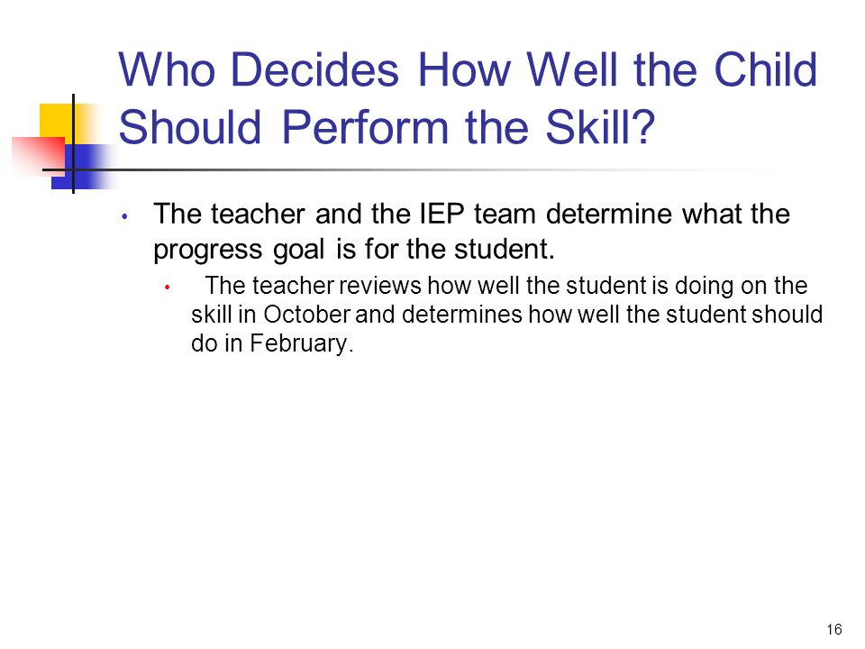 16 Who Decides How Well the Child Should Perform the Skill.