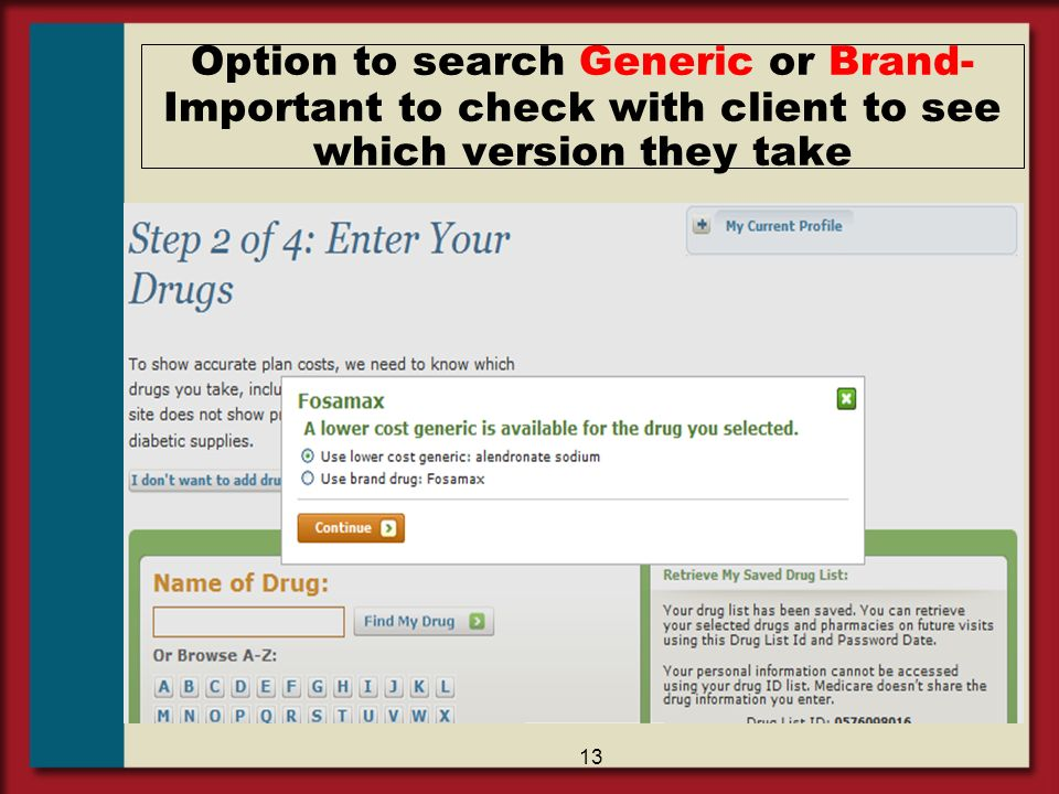 14 Pop-up will warn when have added both a brand drug & its generic equivalent to the list