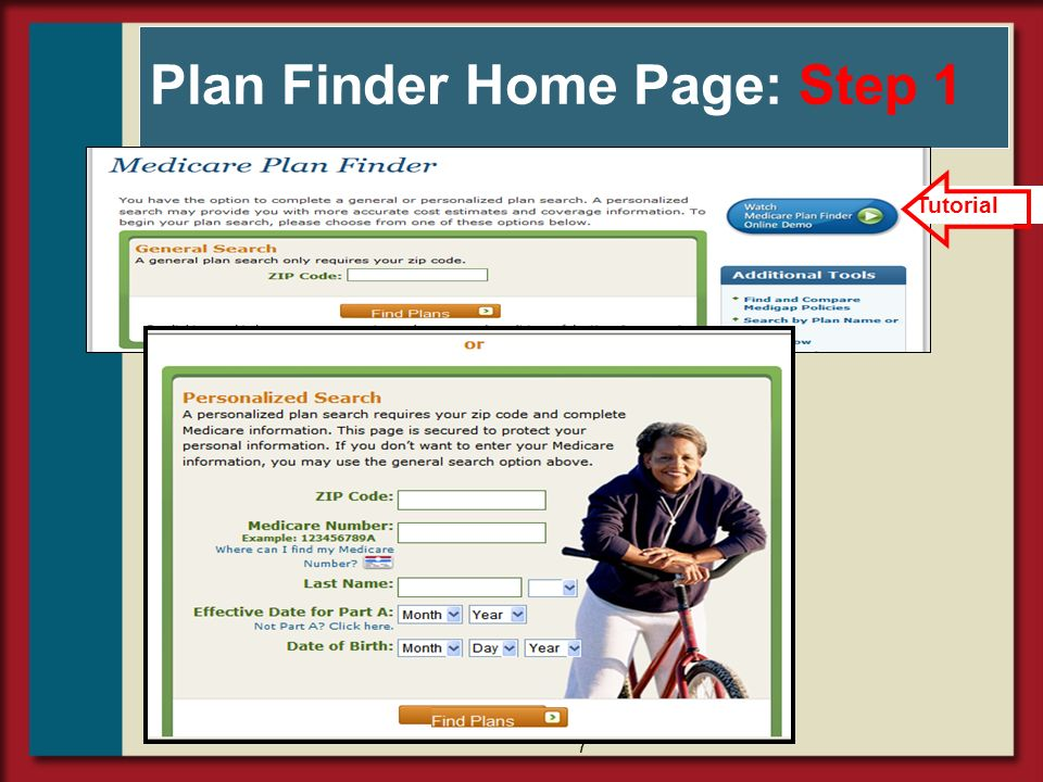 88 Select a Search Option To do General Search Type in Zip Code only If Choose Personalized Search Requires Medicare card, DOB, ZIP Code on record Helps confirm current plan enrollment and low income status Click box on bottom: Find Plans