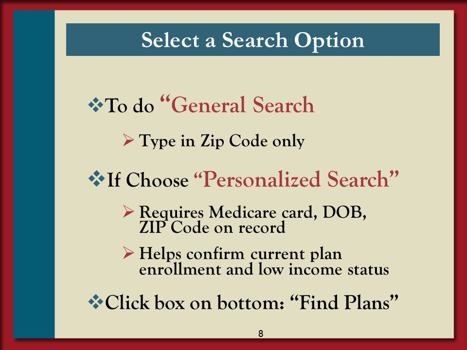 9 If General Search: Important to answer questions about low income assistance Click here if Dual Can leave blank