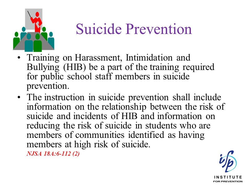 Suicide Prevention Training on Harassment, Intimidation and Bullying (HIB) be a part of the training required for public school staff members in suici