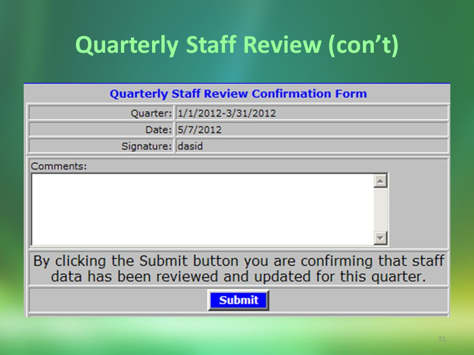 31 Quarterly Staff Review (cont)