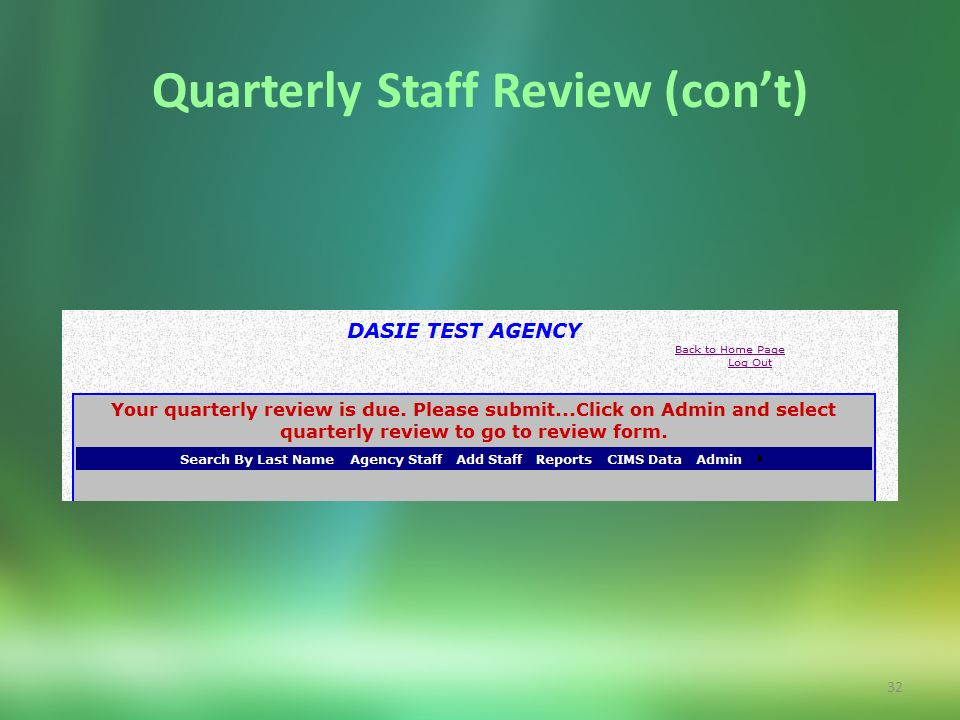 32 Quarterly Staff Review (cont)