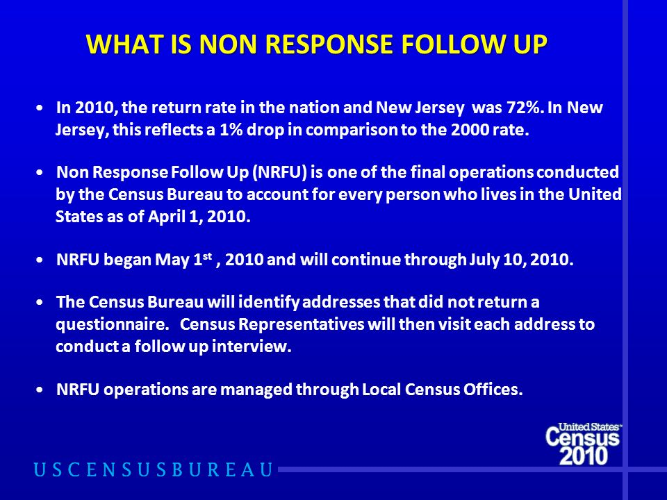 WHAT IS NON RESPONSE FOLLOW UP In 2010, the return rate in the nation and New Jersey was 72%. In New Jersey, this reflects a 1% drop in comparison to