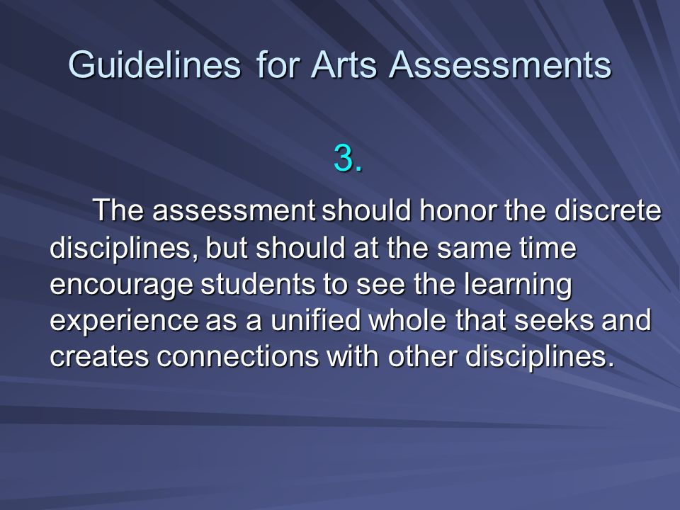 Guidelines for Arts Assessments 4.