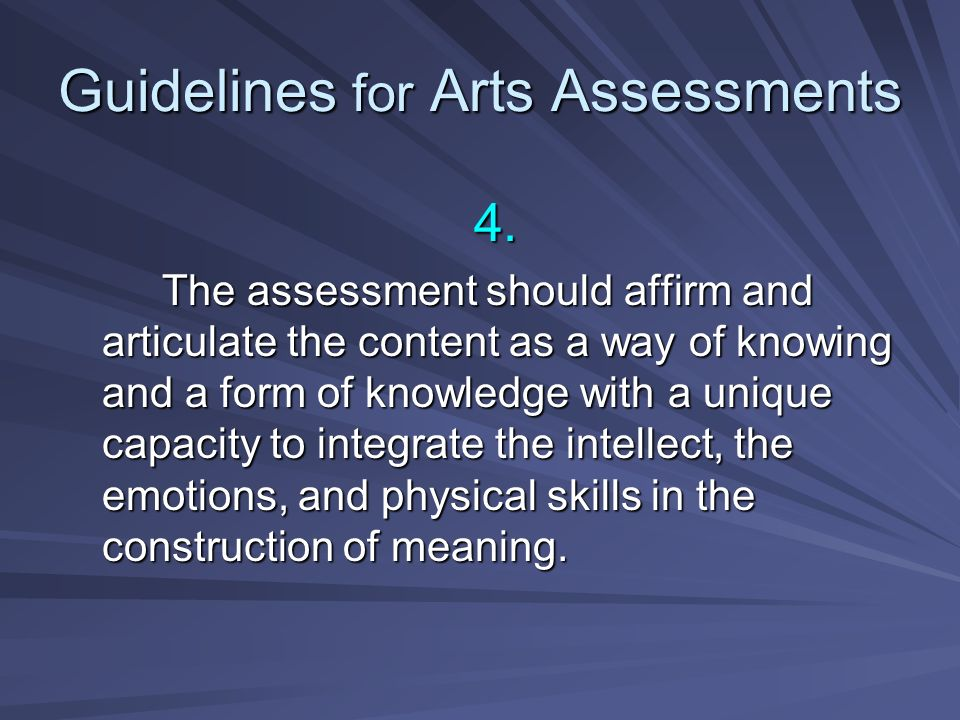 Guidelines for Arts Assessments 5.