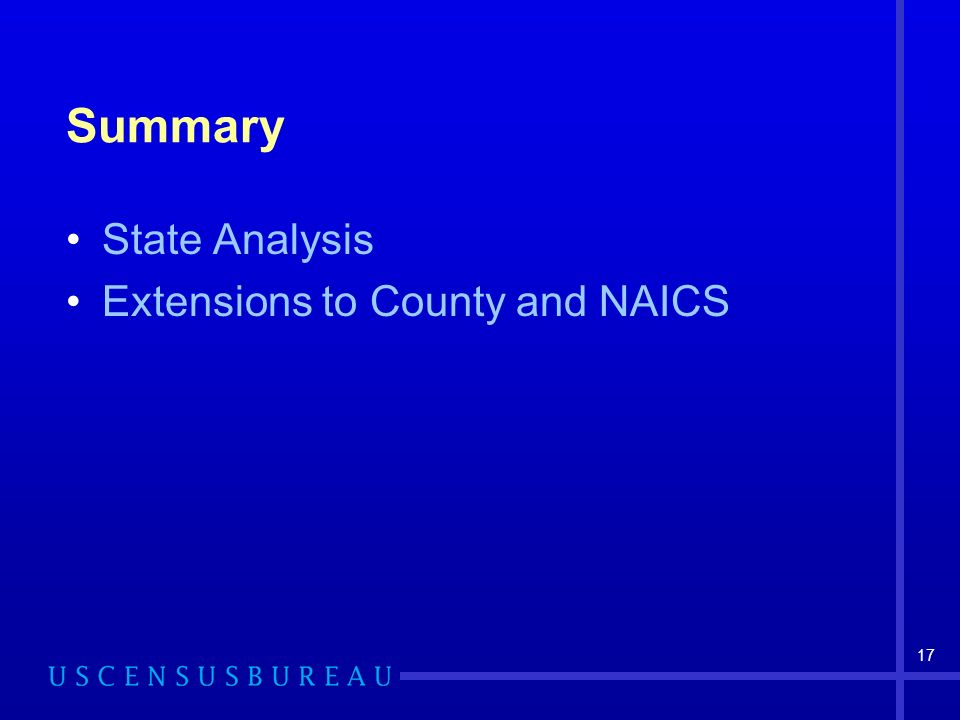 17 Summary State Analysis Extensions to County and NAICS