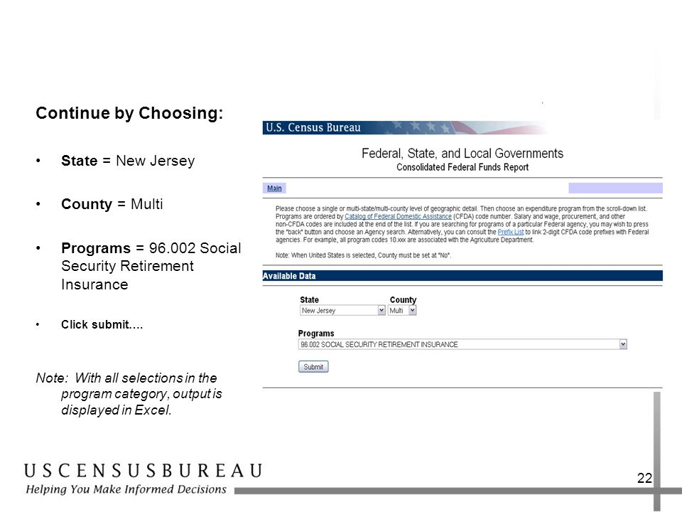 22 Continue by Choosing: State = New Jersey County = Multi Programs = Social Security Retirement Insurance Click submit….