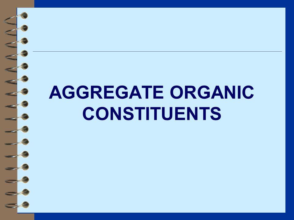 AGGREGATE ORGANIC CONSTITUENTS
