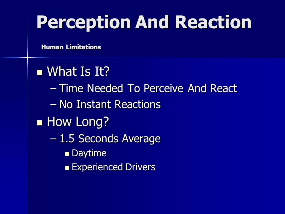 Perception And Reaction Human Limitations What Is It.