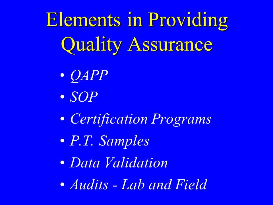 Elements in Providing Quality Assurance QAPP SOP Certification Programs P.T.