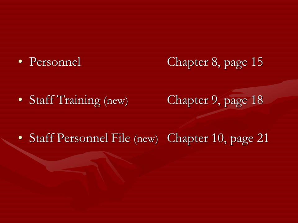 Personnel Chapter 8, page 15Personnel Chapter 8, page 15 Staff Training (new) Chapter 9, page 18Staff Training (new) Chapter 9, page 18 Staff Personne
