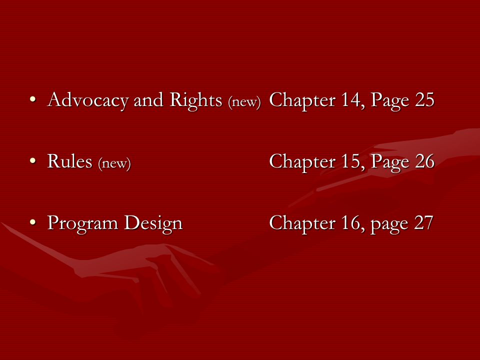 Advocacy and Rights (new) Chapter 14, Page 25Advocacy and Rights (new) Chapter 14, Page 25 Rules (new) Chapter 15, Page 26Rules (new) Chapter 15, Page