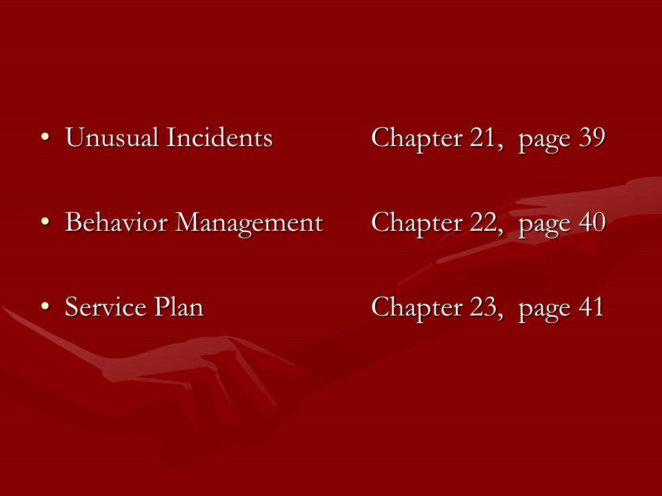Unusual IncidentsChapter 21, page 39Unusual IncidentsChapter 21, page 39 Behavior ManagementChapter 22, page 40Behavior ManagementChapter 22, page 40
