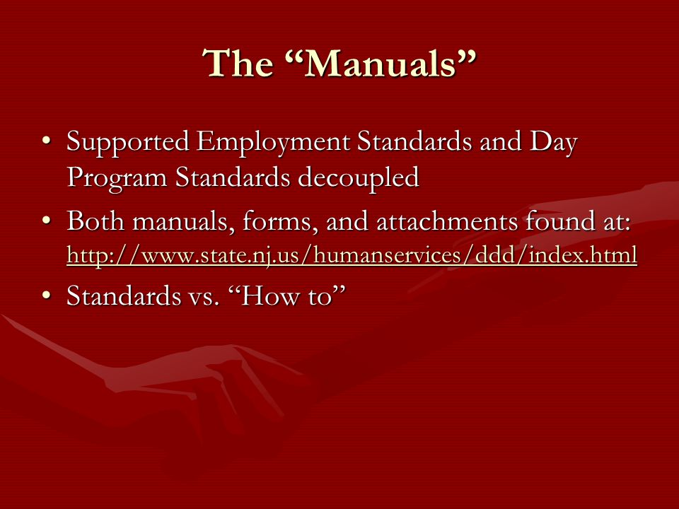 The Manuals Supported Employment Standards and Day Program Standards decoupledSupported Employment Standards and Day Program Standards decoupled Both