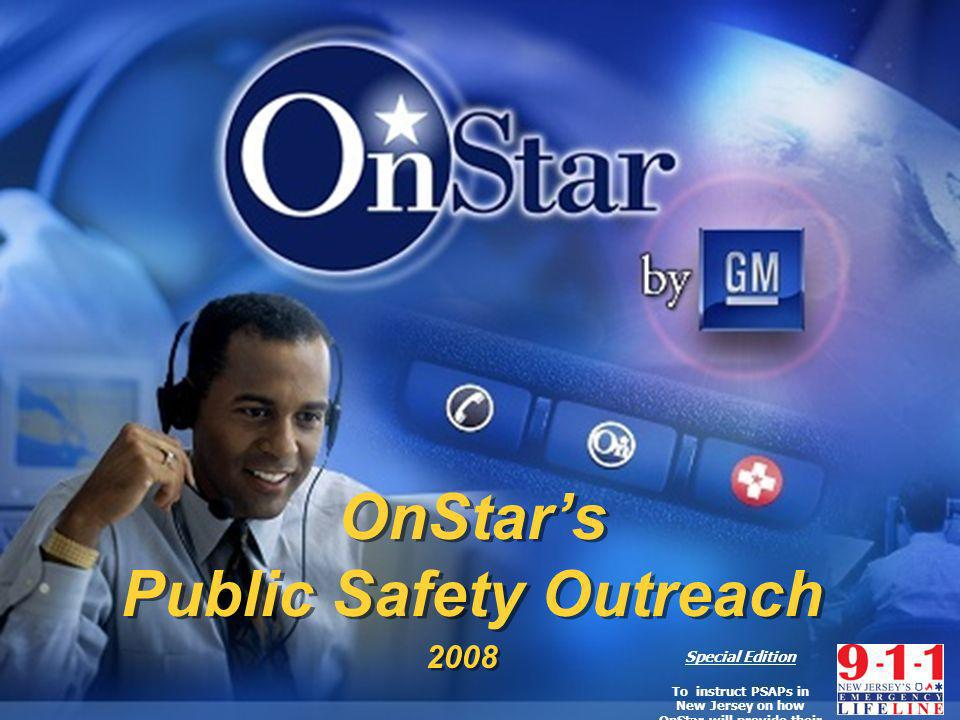 SVS03 OnStars Public Safety Outreach OnStars Public Safety Outreach 2008 Special Edition To instruct PSAPs in New Jersey on how OnStar will provide their service to the statewide network