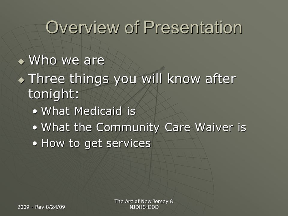 2009 - Rev 8/24/09 The Arc of New Jersey & NJDHS-DDD What is Medicaid.