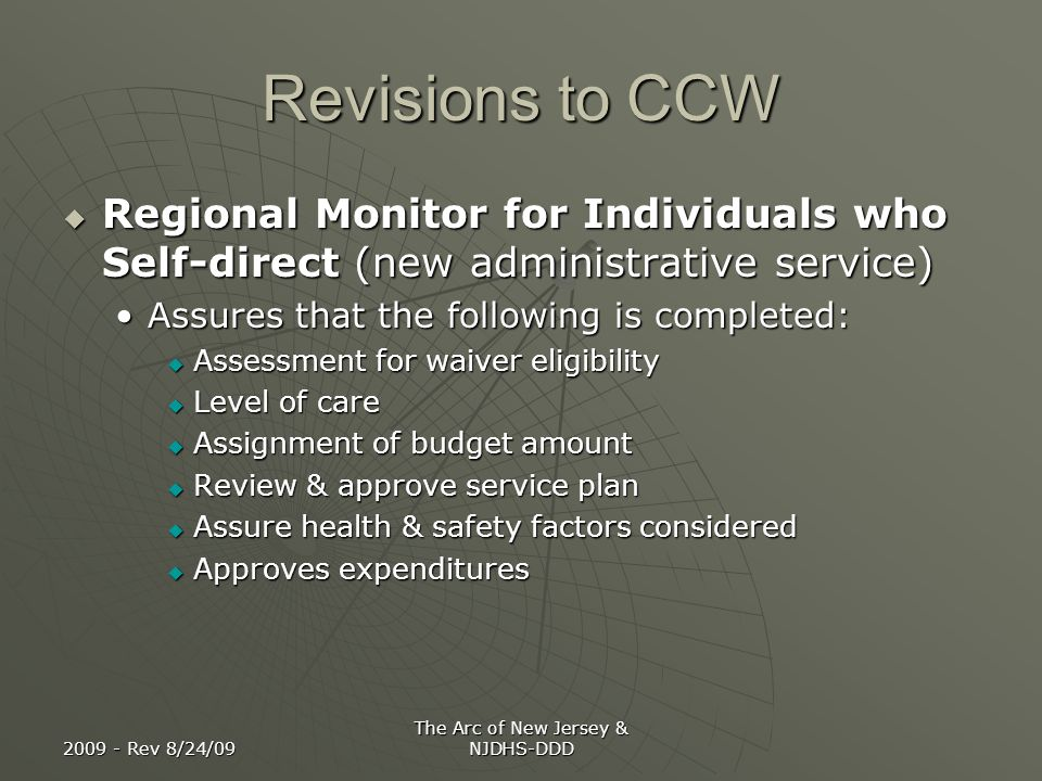 2009 - Rev 8/24/09 The Arc of New Jersey & NJDHS-DDD Revisions to CCW Regional Monitor for Individuals who Self-direct (new administrative service) Re
