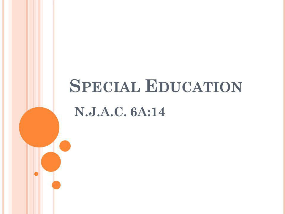 S PECIAL E DUCATION N.J.A.C. 6A:14