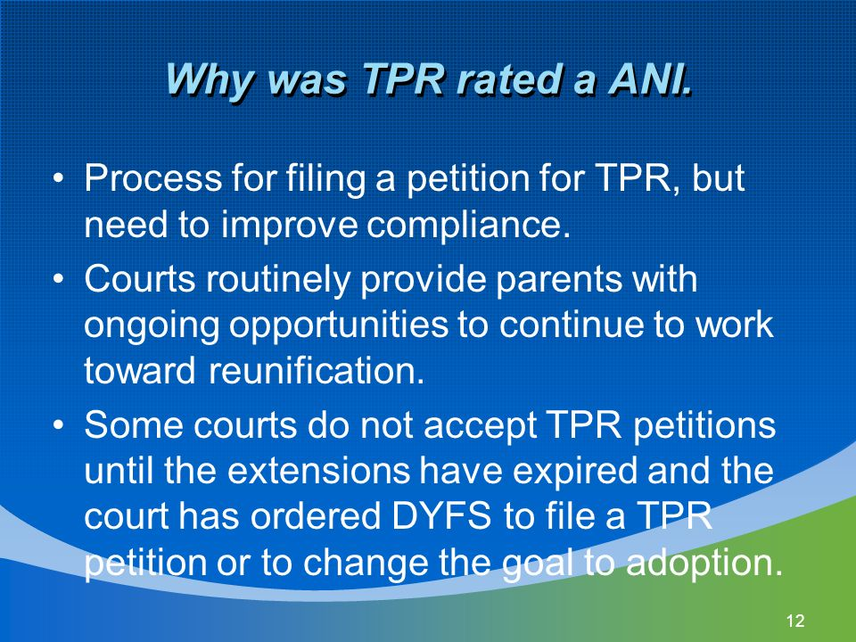 Why was TPR rated a ANI. Process for filing a petition for TPR, but need to improve compliance.